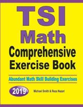 TSI Math Comprehensive Exercise Book: Abundant Math Skill Building Exercises