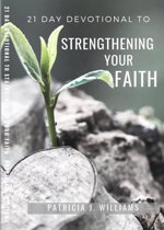 21 Day Devotional to Strengthening Your Faith