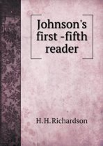 Johnson's First -Fifth Reader