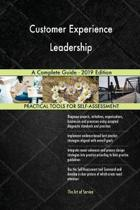 Customer Experience Leadership a Complete Guide - 2019 Edition
