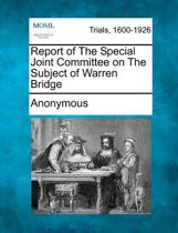 Report of the Special Joint Committee on the Subject of Warren Bridge