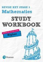 Revise Key Stage 3 Mathematics Higher Study Workbook