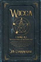 Wicca: 2 books in 1 -Wicca for beginners and Wicca herbal magic- A beginner's guide for modern witchcraft adepts to start the