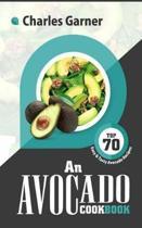 An Avocado Cookbook