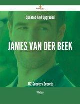 Updated And Upgraded James Van Der Beek - 112 Success Secrets