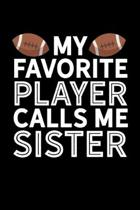 My Favorite Player Calls Me Sister: College Ruled Lined Writing Notebook Journal, 6x9, 120 Pages