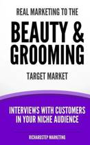 Real Marketing to the Beauty & Grooming Target Market
