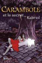 Carambole et le secret de Kabriol