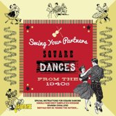 Swing Your Partner. Square Dances From The 1940S