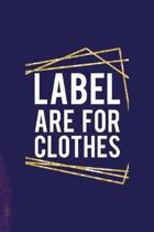 Label Are For Clothes: All Purpose 6x9 Blank Lined Notebook Journal Way Better Than A Card Trendy Unique Gift Purple Quartz Judgment