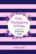Faith Thanksgiving and Praise Writings from the Heart Prayer Journal