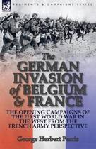 The German Invasion of Belgium & France