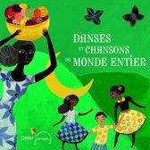 Danses Et Chancons Du Monde Entier