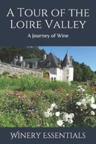 A Tour of the Loire Valley