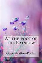 At the Foot of the Rainbow Gene Stratton-Porter