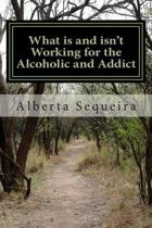 What Is and Isn't Working for the Alcoholic and Addict