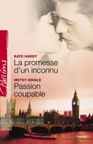 La promesse d'un inconnu - Passion coupable (Harlequin Passions)