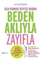 Beden Akliyla Zayifla
