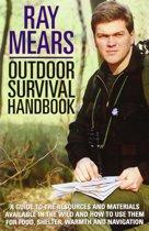 Ray Mears Outdoor Survival Handbook