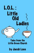 L.O.L.: Little Old Ladies