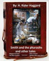 Smith and the Pharaohs, and Other Tales.( a Collection of Stories by H Rider Haggard