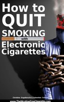 How to quit smoking with Electronic Cigarettes