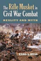 9780700616077 - Earl J. Hess - The Rifle Musket In Civil War Combat
