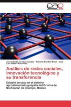 Analisis de Redes Sociales, Innovacion Tecnologica y Su Transferencia