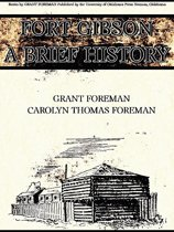 Fort Gibson A Brief History