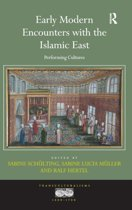 Early Modern Encounters with the Islamic East
