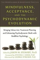 Mindfulness, Acceptance, and the Psychodynamic Evolution