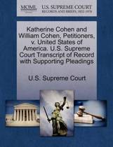Katherine Cohen and William Cohen, Petitioners, V. United States of America. U.S. Supreme Court Transcript of Record with Supporting Pleadings