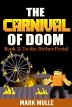 Carnival of Doom (Book 2): To the Nether Portal
