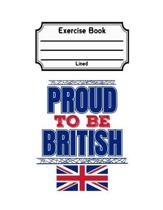 Proud to Be British Exercise Book Lined