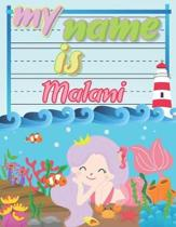 My Name is Malani: Personalized Primary Tracing Book / Learning How to Write Their Name / Practice Paper Designed for Kids in Preschool a