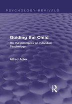 Guiding the Child (Psychology Revivals)