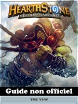 Hearthstone Heroes Of Warcraft Guide Non Officiel
