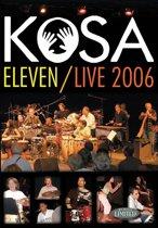 Kosa Eleven-Live 2006