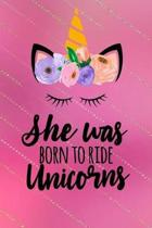 She Was Born to Ride Unicorns