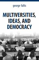 Multiversities, Ideas and Democracy