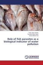 Role of Fish Parasites as a Biological Indicator of Water Pollution
