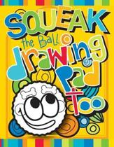 Squeak the Ball Drawing Pad Too