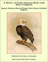 A History of North American Birds: Land Birds (Complete)