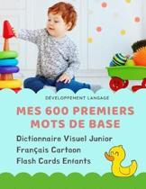 Mes 600 Premiers Mots de Base Dictionnaire Visuel Junior Fran�ais Cartoon Flash Cards Enfants: Apprendre a lire livre pour d�velopper le vocabulaire d