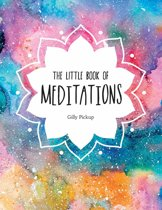 The Little Book of Meditations: A Beginner's Guide to Finding Inner Peace