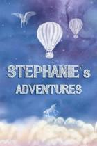 Stephanie's Adventures: Softcover Personalized Keepsake Journal, Custom Diary, Writing Notebook with Lined Pages