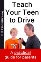 Teach Your Teen to Drive: The Essential Guide for Parents