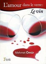 L'amour est dans le verre : le vin