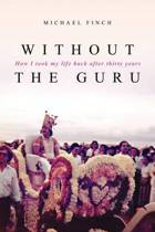 Without the Guru