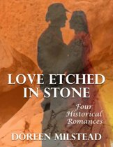 Love Etched In Stone: Four Historical Romances
